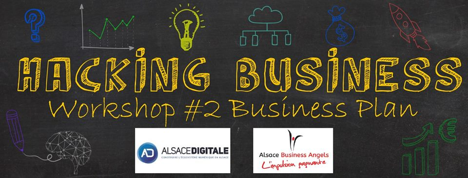 Hacking Business Workshop #2 : Peaufiner son business plan