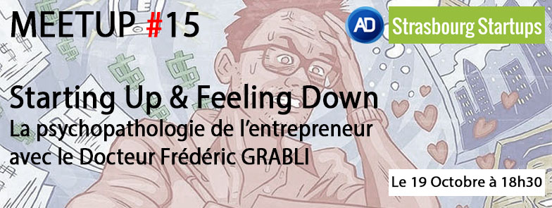 MEETUP#15 : Starting Up & Feeling Down, la psychopathologie de l'entrepreneur.